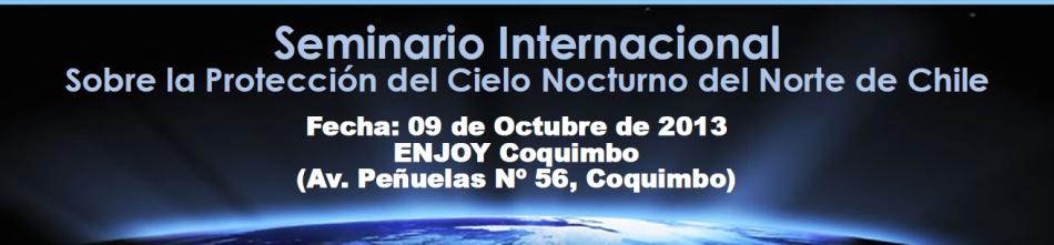 Seminario Internacional Sobre la Protección del Cielo Nocturno del Norte de Chile