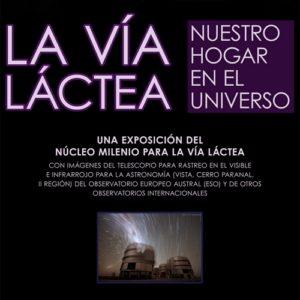 """Exposición """"La Vía Láctea: Nuestro Hogar en el Universo"""""""