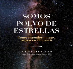 """""""Somos polvo de estrellas"""", José Maza"""